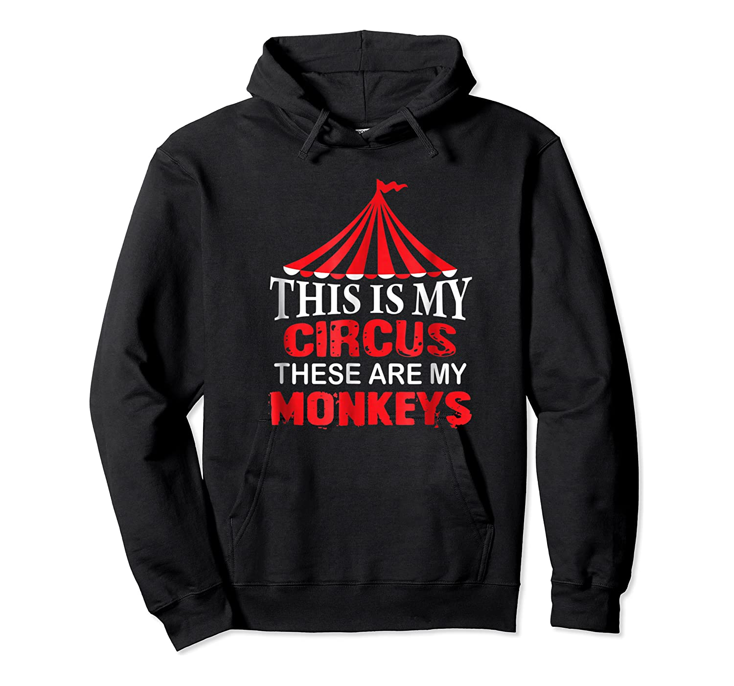 This Is My Circus These Are My Monkeys T Shirt, Family Fun Unisex Pullover Hoodie
