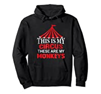 This Is My Circus These Are My Monkeys T Shirt, Family Fun Hoodie Black