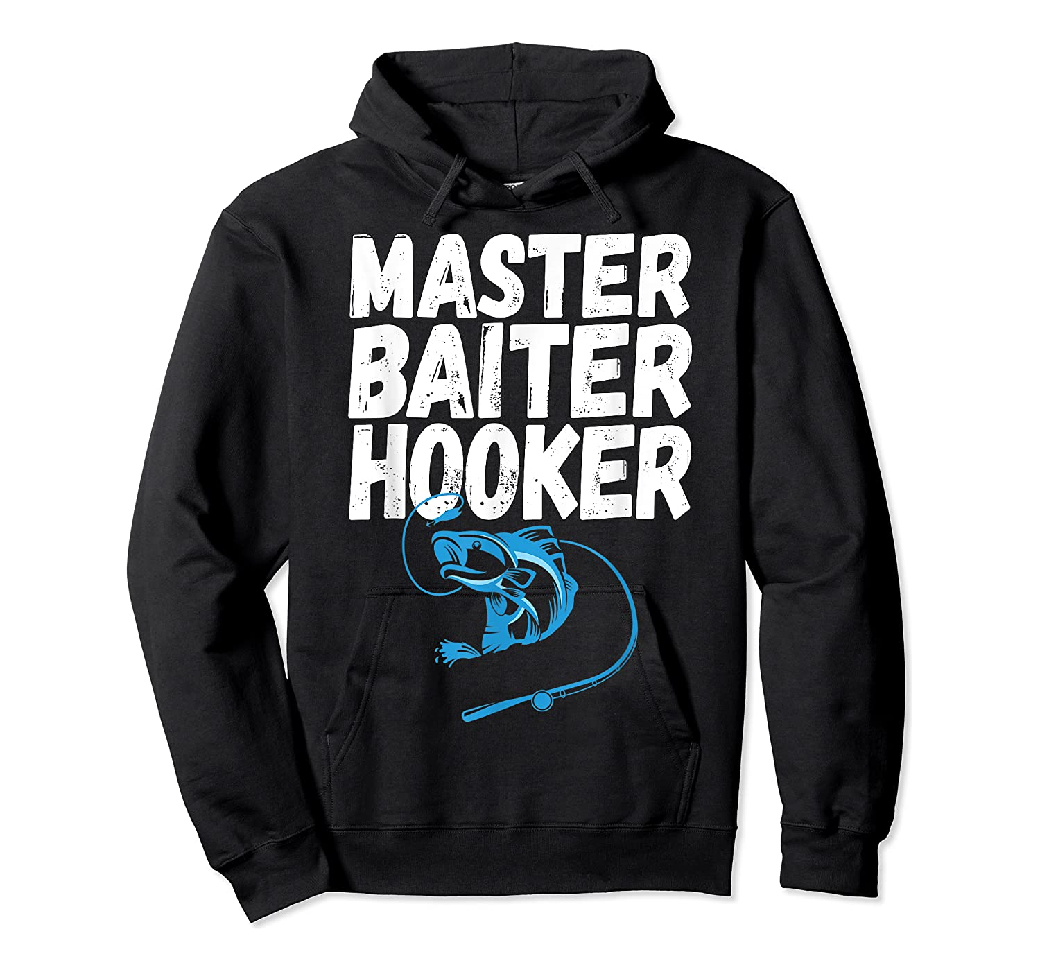 Master Baiter Hooker Dirty Fishing Humor Quote Shirts Unisex Pullover Hoodie