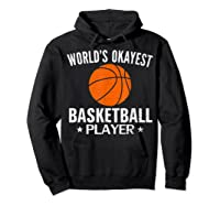 Vintage World's Okayest Basketball Player Funny Sports Gift Shirts Hoodie Black