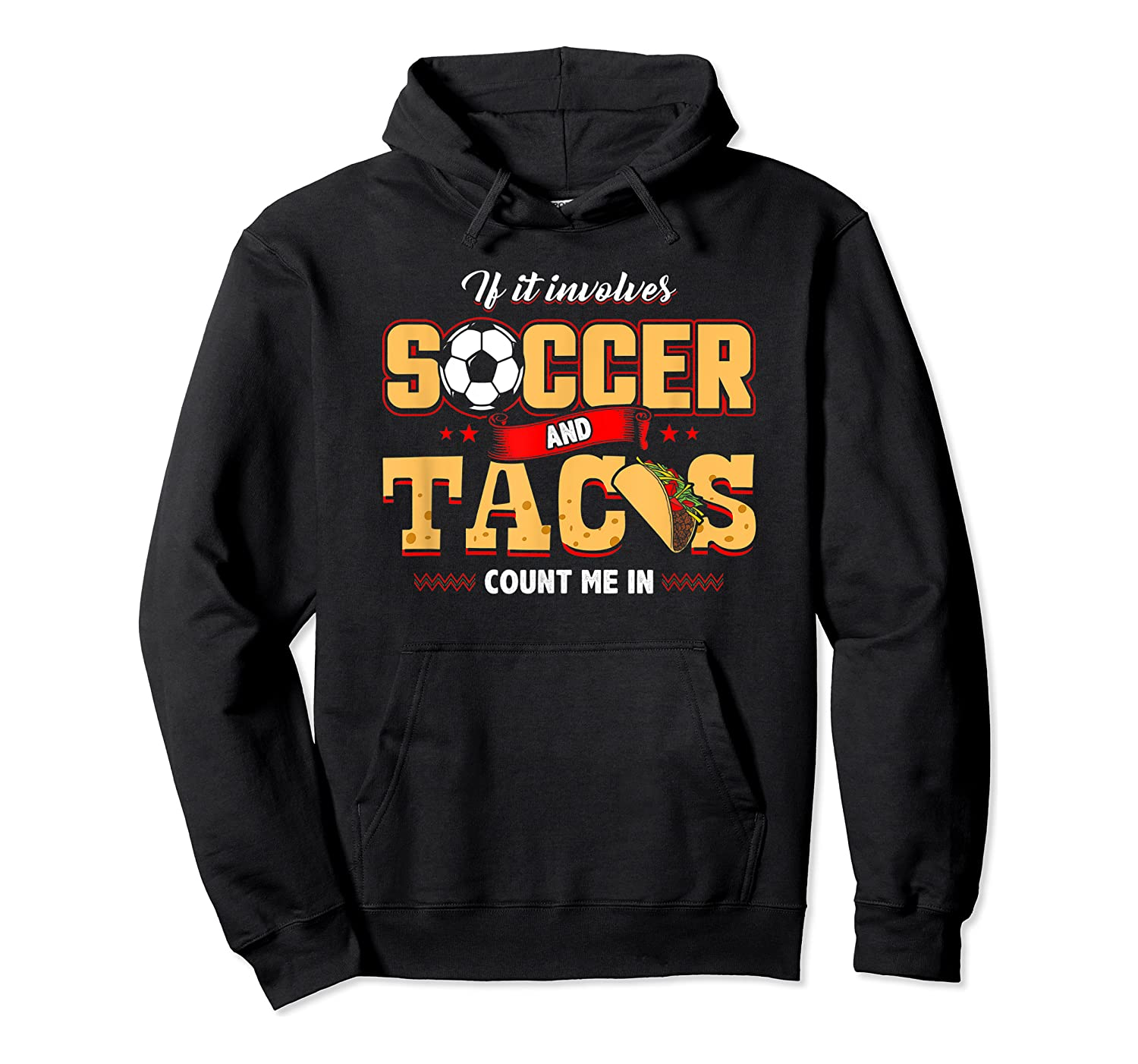 Funny Soccer And Taco Shirt | Funny Soccer Shirts Unisex Pullover Hoodie