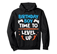 Birthday Boy Time To Level Up Video Game Gamers Gift T-shirt Hoodie Black