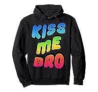 Kiss Me Bro Funny Gay Lgbt Rainbow Pride Flag Tshirt Hoodie Black