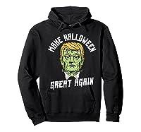 Make Halloween Great Again Funny Orangetrump Halloween Shirts Hoodie Black