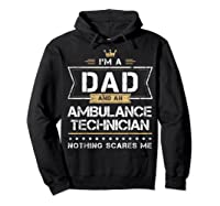 Dad Ambulance Technician Nothing Scares Me Gift Shirts Hoodie Black
