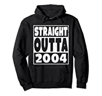 Straight Outta 2004 14th Birthday For A 14 Year Old Shirts Hoodie Black