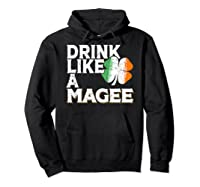 Drink Like A Magee St Patrick's Day Beer Gift Design Shirts Hoodie Black