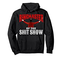 Ringmaster Of The Shit Show Funny Circus Themed Graphic Shirts Hoodie Black