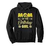 Mom Of The Birthday Girl Mom Sunflower Gifts Shirts Hoodie Black