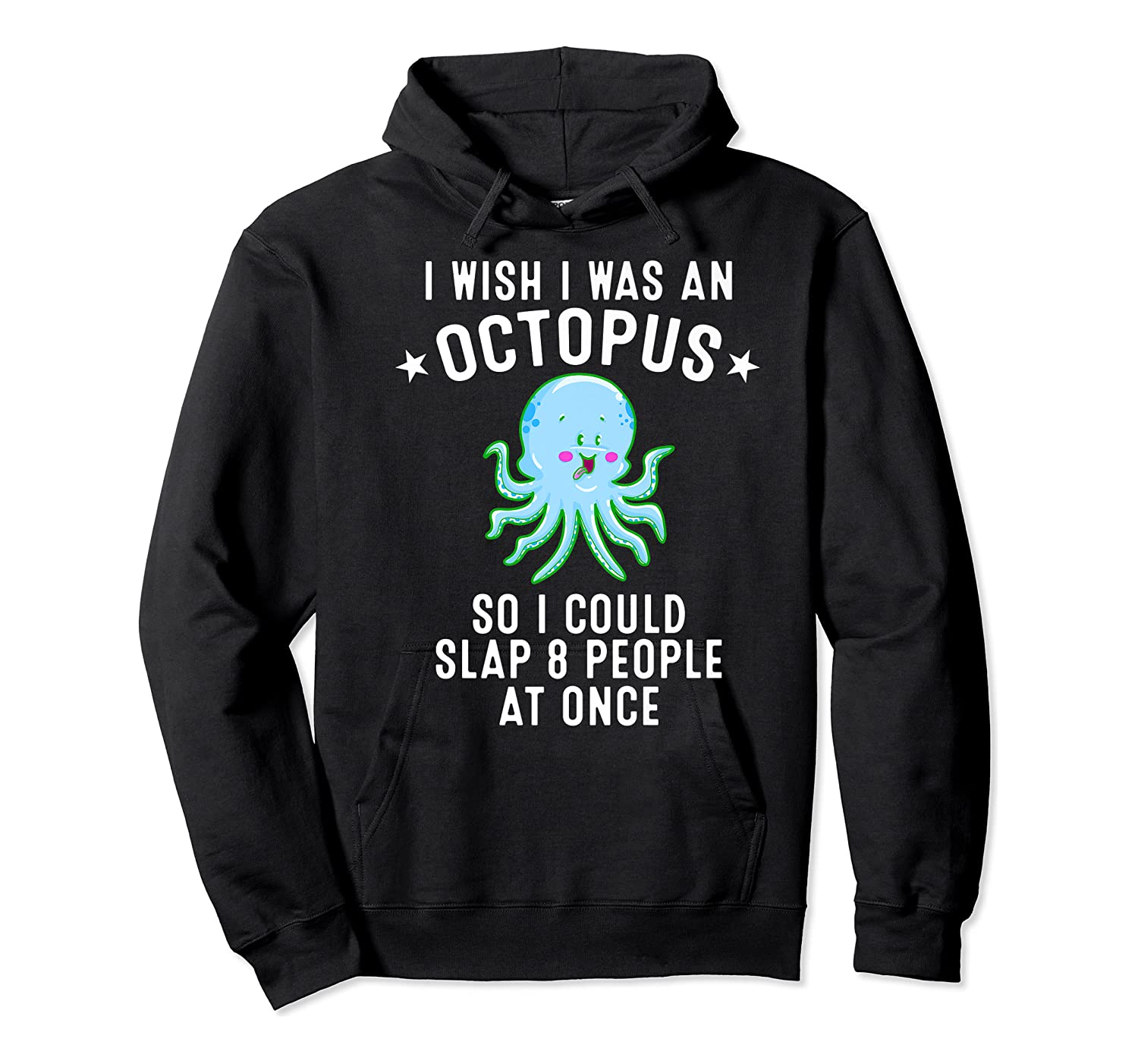 Funny Octopus Gift For Eight Legged Octopi Lover Shirts Unisex Pullover Hoodie