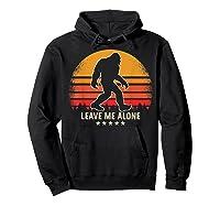 Leave Me Alone Sasquatch Retro Shirts Hoodie Black