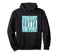 Straight Outta The Pool T-shirt| Sun And Water Summer Swim Premium T-shirt Hoodie Black