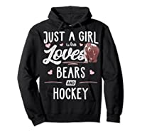Just A Girl Who Loves Bears And Hockey Gift Bear T-shirt Hoodie Black