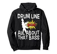 Bass Drum Player All About That Bass Drumline Drummer Shirts Hoodie Black