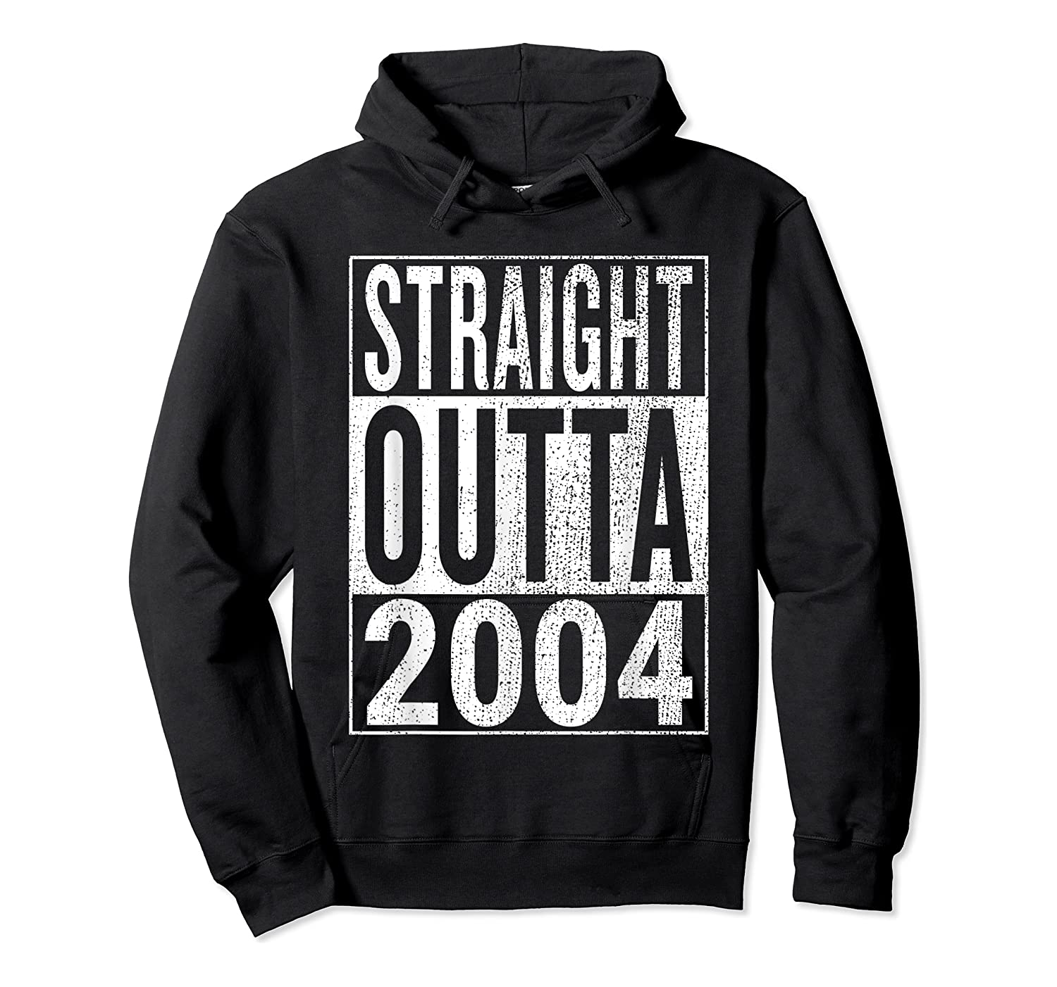 Straight Outta 2004 | Great 14th Birthday Gift Idea T-shirt Unisex Pullover Hoodie
