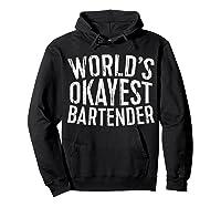 World\\\'s Okayest Bartender T-shirt Hoodie Black