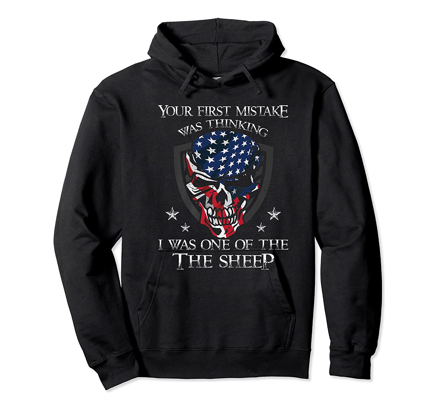 Your First Mistake Was Thinking I Was One Of The Sheep Skull Premium T-shirt Unisex Pullover Hoodie