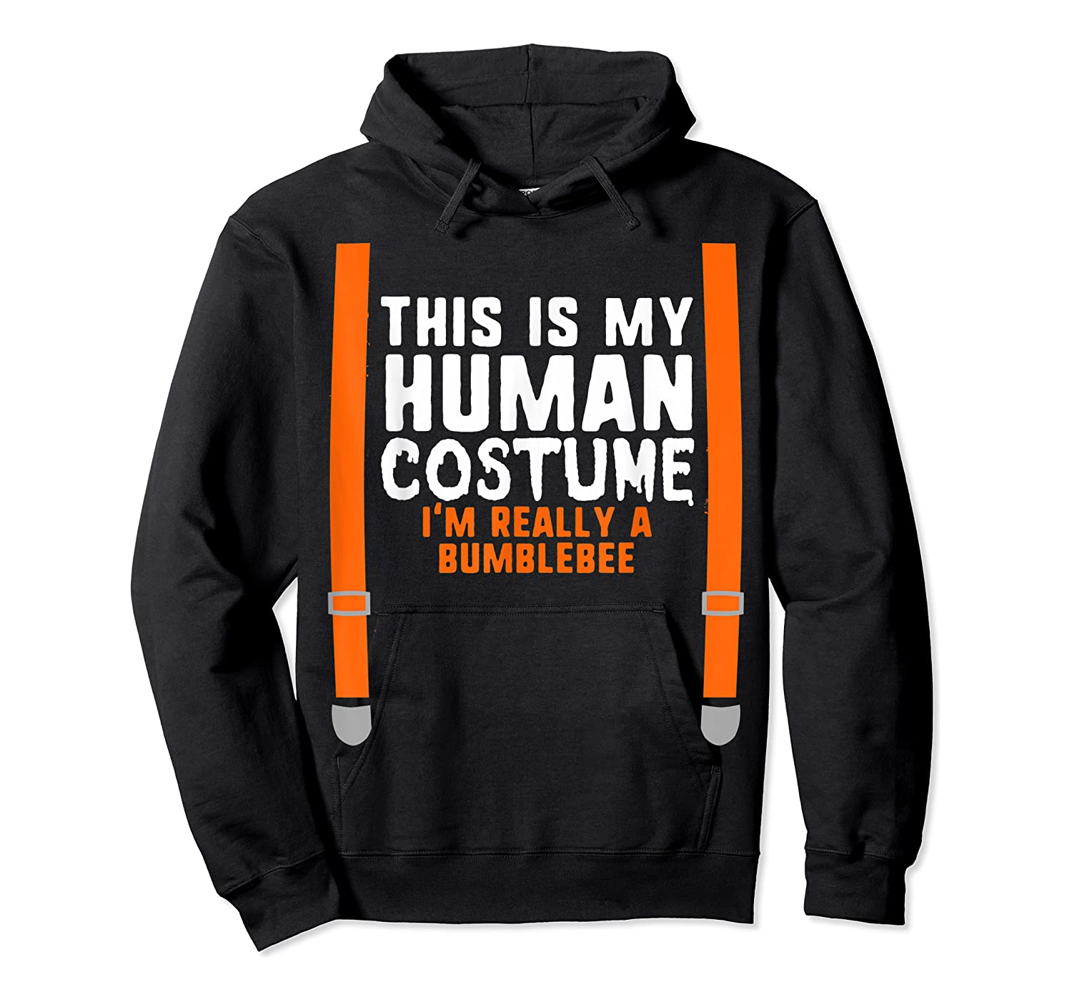 This Is My Human Costume I'm Really Bumblebee Halloween T-shirt Unisex Pullover Hoodie