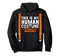 This Is My Human Costume I\\\'m Really Bumblebee Halloween T-shirt Hoodie Black