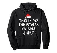 This Is My Christmas Pajama Funny Christmas Shirts Hoodie Black