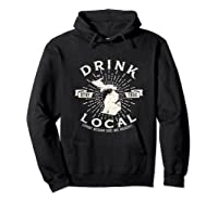 Drink Local Beer Brewery Michigan Support Shirt T-shirt Hoodie Black