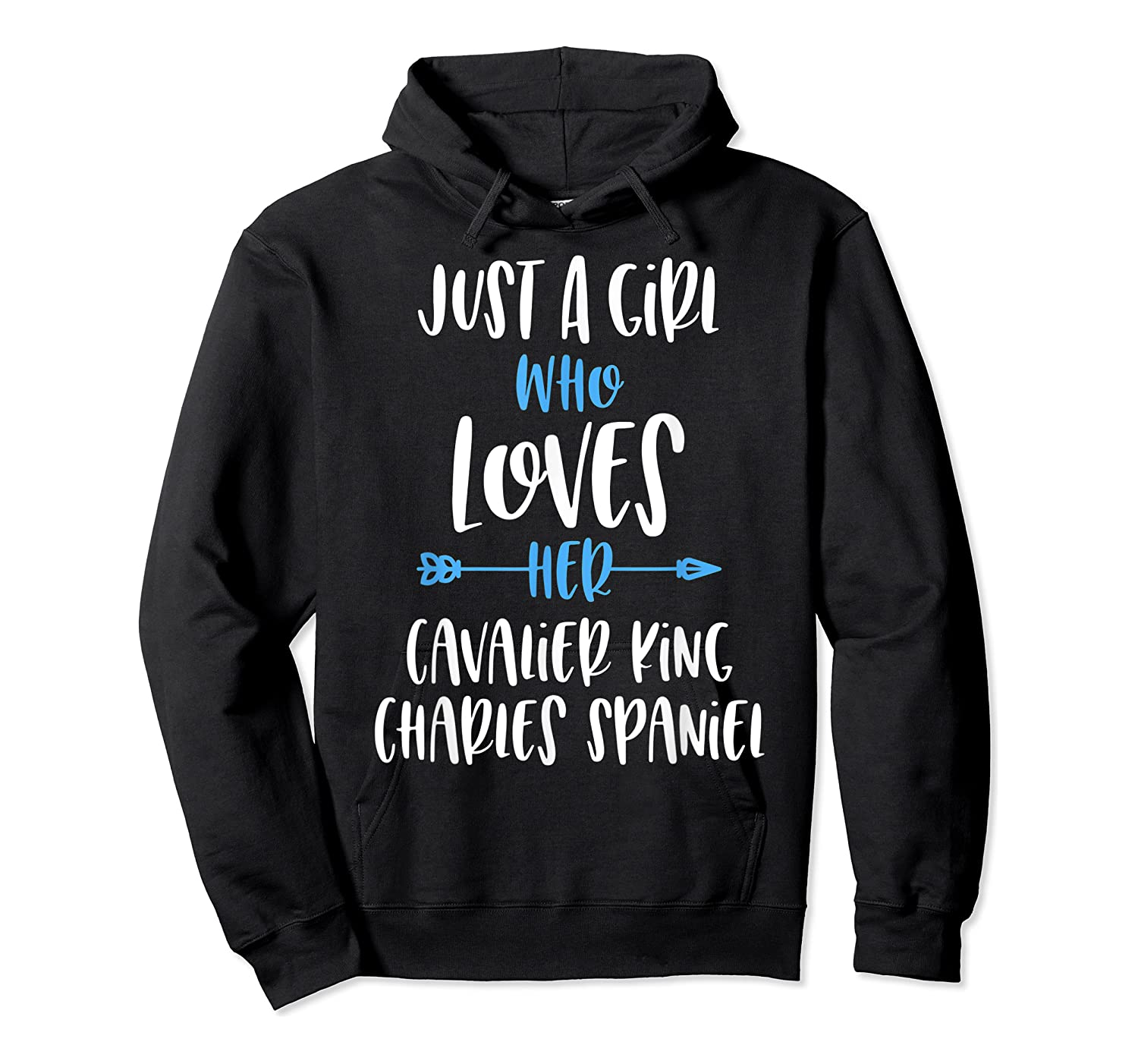Just A Girl Who Loves Her Cavalier King Charles Spaniel Shirts Unisex Pullover Hoodie
