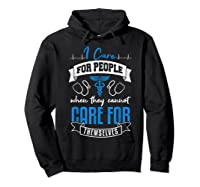 Care For People When They Don't Nurse Healthcare Nursing Shirts Hoodie Black