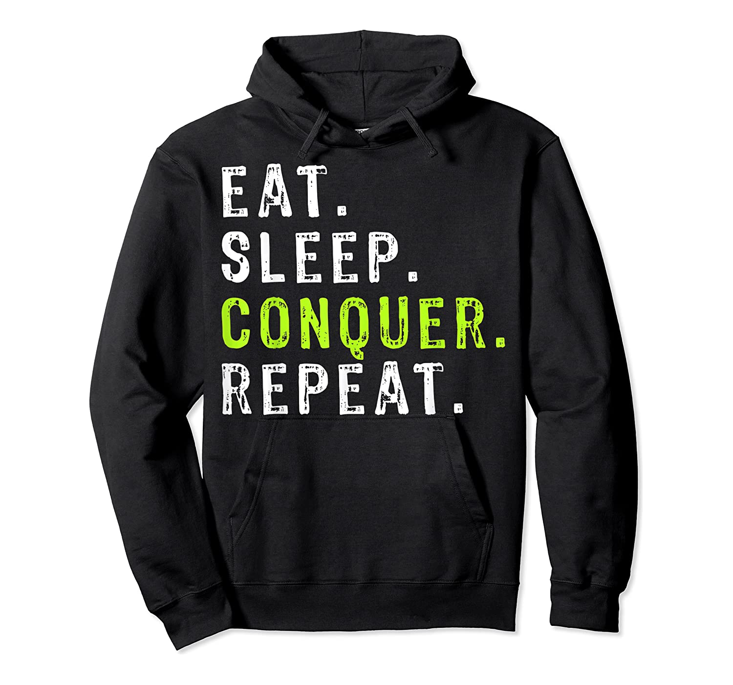 Eat Sleep Conquer Repeat Motivational Shirts Unisex Pullover Hoodie