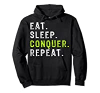 Eat Sleep Conquer Repeat Motivational Shirts Hoodie Black