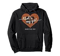 Basketball Heart Shirt Mom Thats My Girl Number 80 Gift Hoodie Black
