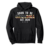 Soon To Be Grandma Est 2020 American Flag For New Dad Gift Shirts Hoodie Black