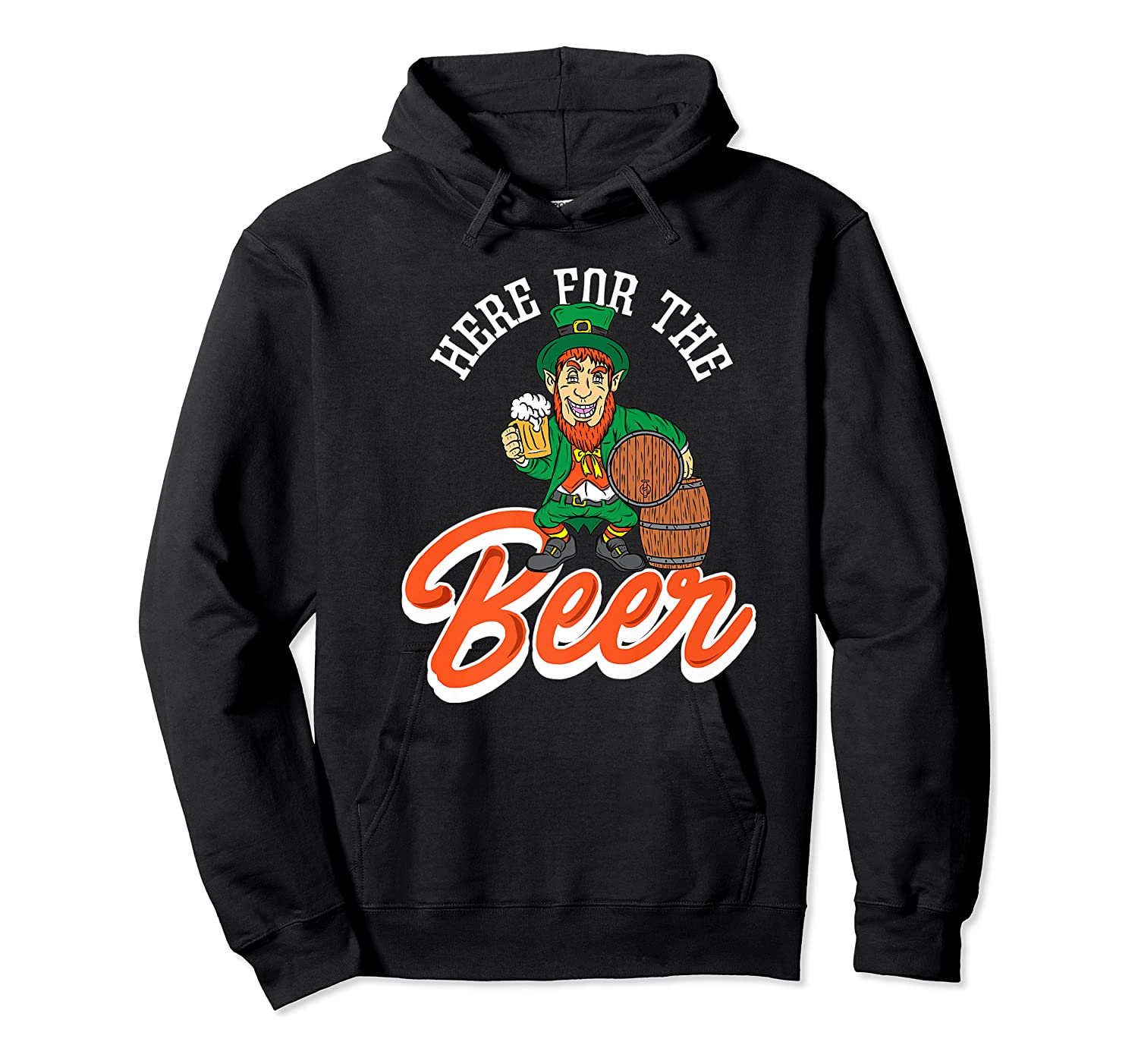 Here For The Beer | Funny St. Patrick's Day Drunk Premium T-shirt Unisex Pullover Hoodie