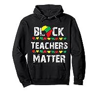 Black Teas Matter Black History Month African American T-shirt Hoodie Black