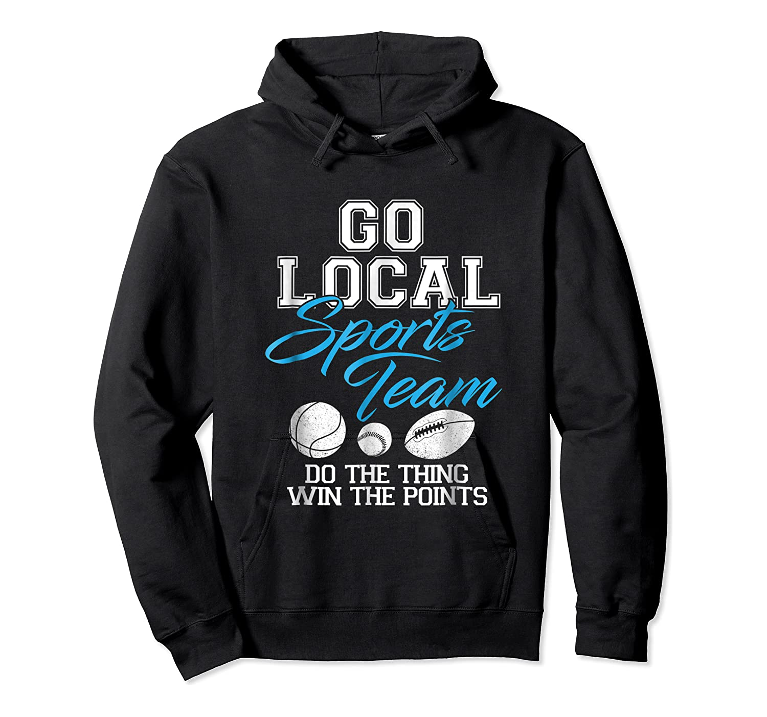 Go Local Sports Team I Sarcastic Funny Sports Shirts Unisex Pullover Hoodie