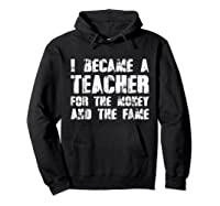Became A Tea For The Money And The Fame Shirts Hoodie Black