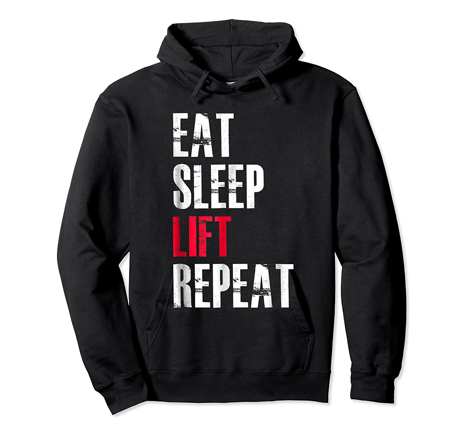 Eat Sleep Lift Repea Funny Gift For Weight Lifters Shirts Unisex Pullover Hoodie