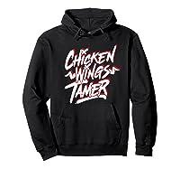 Humorous Chicken Wings Tamer Lover Gift Love Chicken Wing Shirts Hoodie Black
