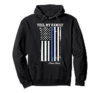 Police Tell My Family I Love Them Shirts Hoodie Black