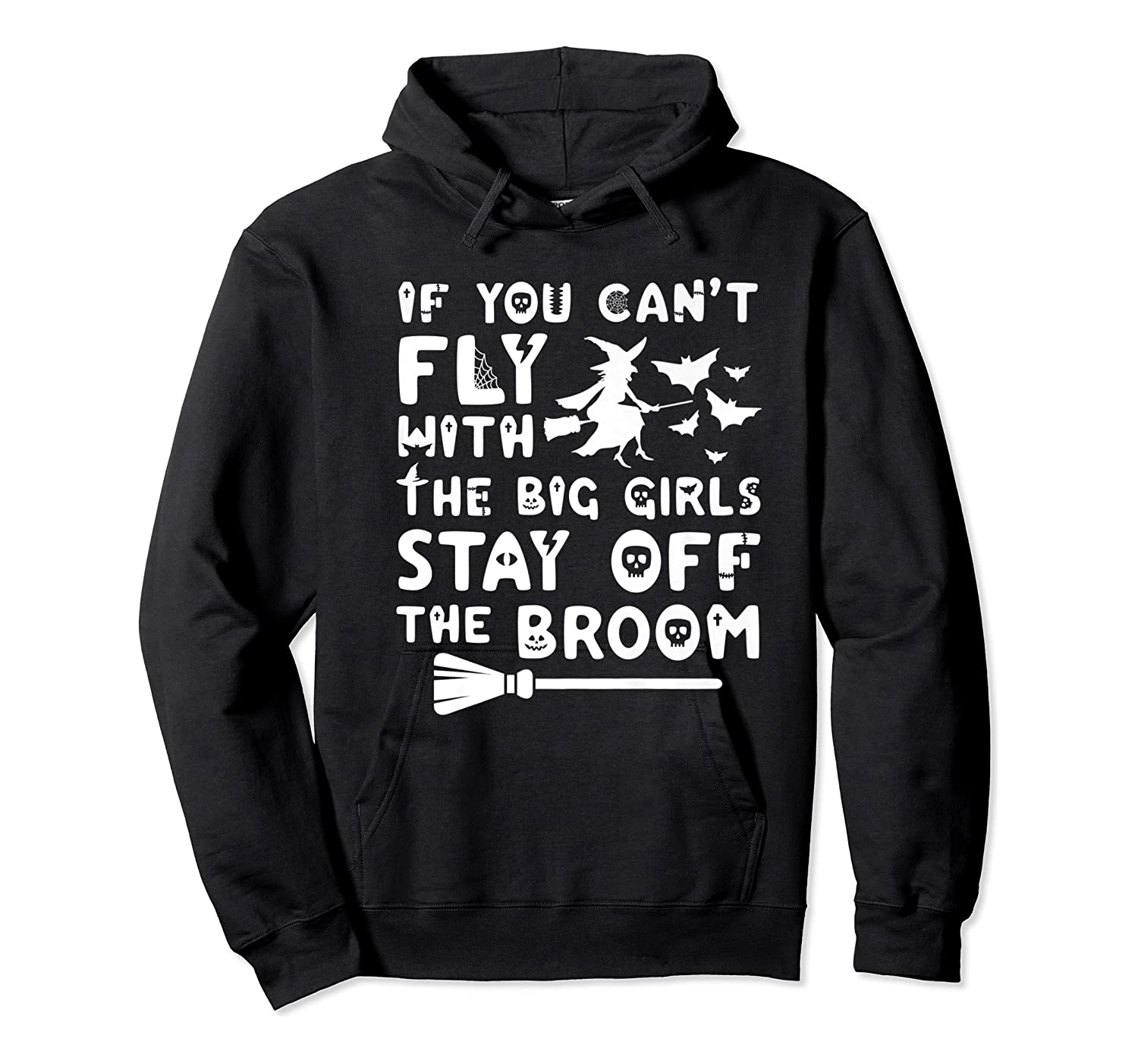 If You Can't Fly With The Big Girls Halloween Shirts Unisex Pullover Hoodie