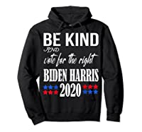 Be Kind And Vote For The Right Bidden Harris Shirts Hoodie Black