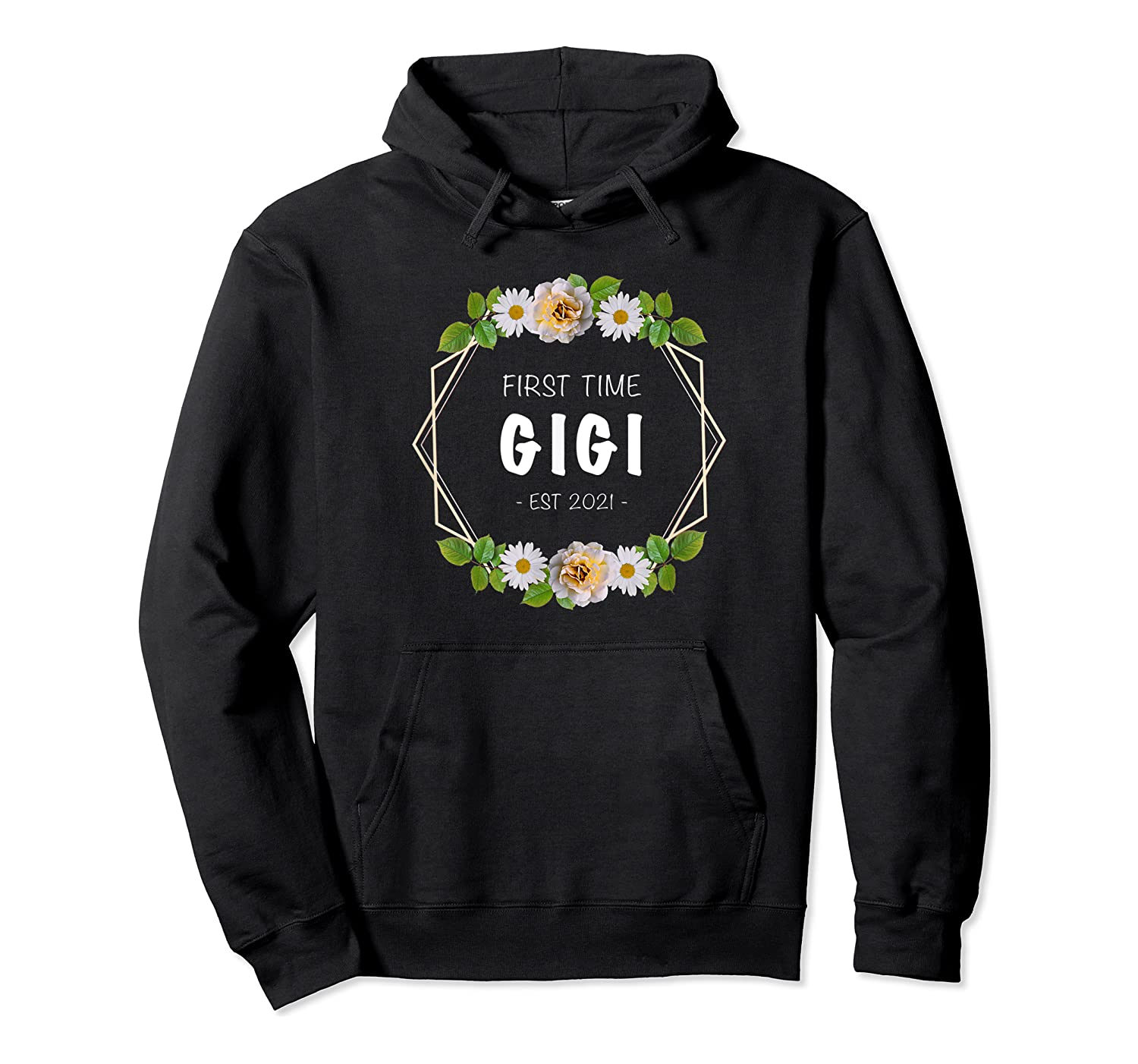 First Time Gigi Est 2021 Gift Shirts Unisex Pullover Hoodie