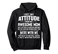 Get My Attitude From My Awesome Freakin Mom Loves Me Shirts Hoodie Black