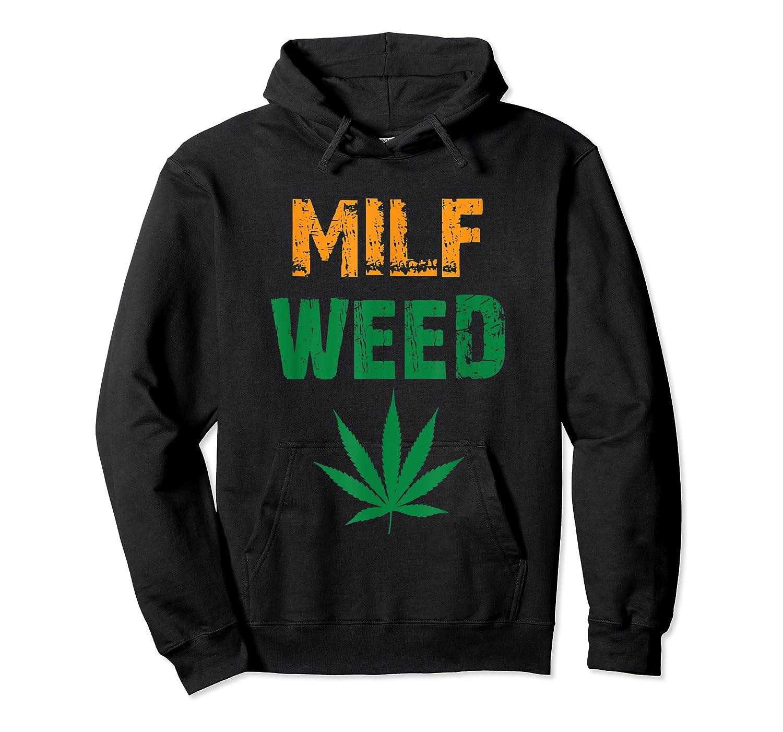 Milf Weed Leaf Marijuana Cannabis Fan T Shirt Kush Ganja Unisex Pullover Hoodie