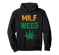 Milf Weed Leaf Marijuana Cannabis Fan T Shirt Kush Ganja Hoodie Black