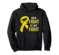 Her Fight Is My Fight Childhood Cancer Yellow Ribbon Shirts Hoodie Black
