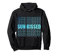 Sun Kissed Summer Gift T-shirt Hoodie Black