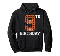 9th Birthday Basketball Sport Gift 9 Years Old T-shirt Hoodie Black