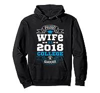 Proud Wife Of A 2018 College Graduate Shirt Grad Wife Hoodie Black