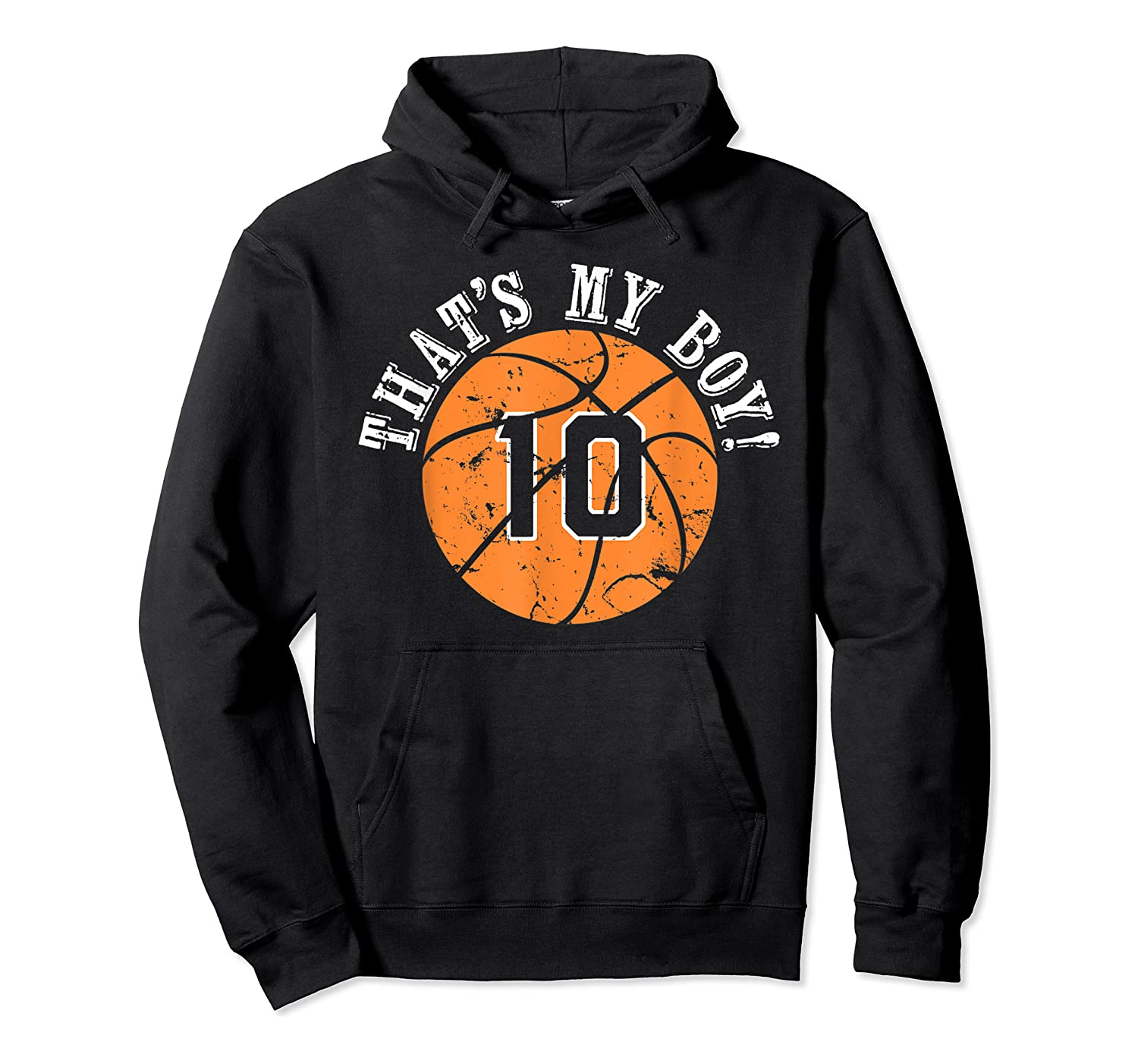 Unique That's My Boy #10 Basketball Player Mom Or Dad Gifts T-shirt Unisex Pullover Hoodie