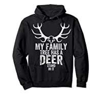 S My Family Tree Has A Deer Stand In It Gifts Hunting T-shirt Hoodie Black